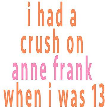 i had a crush on anne frank pt 2 by lilpoundcake666