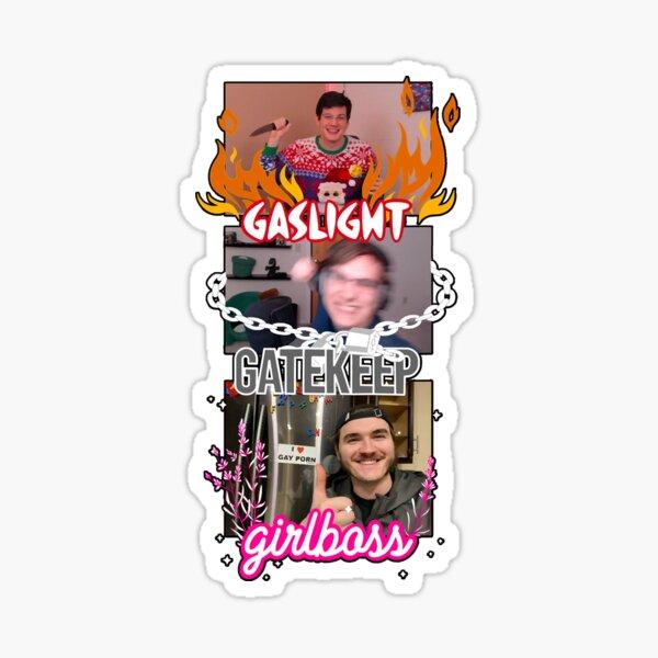 gaslight gatekeep girlboss chuckle sandwich Sticker