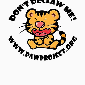 Don't Declaw Me - Tiger Tee by PawProject