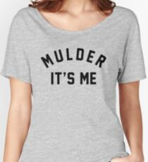 Mulder Its Me Women's Relaxed Fit T-Shirt