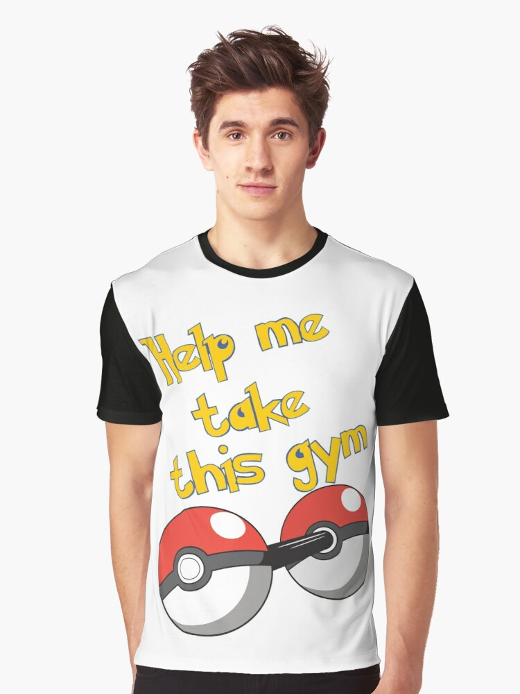 Help me take this Gym! - Pokemon Graphic T-Shirt Front