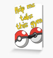 Help me take this Gym! - Pokemon Greeting Card
