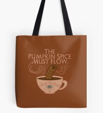 The Pumpkin Spice Must Flow Tote Bag