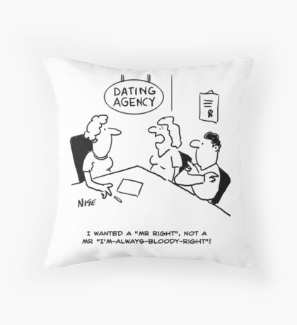 Dating Agency - Mr Right Throw Pillow