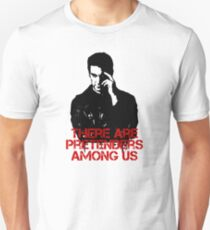 There are Pretenders among us Unisex T-Shirt