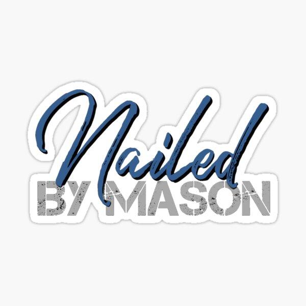 Nailed by Mason Sticker