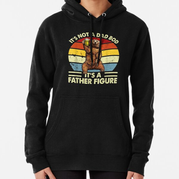 Mens It's Not A Dad Bod It's Father Figure Bear Beer Lover  Pullover Hoodie