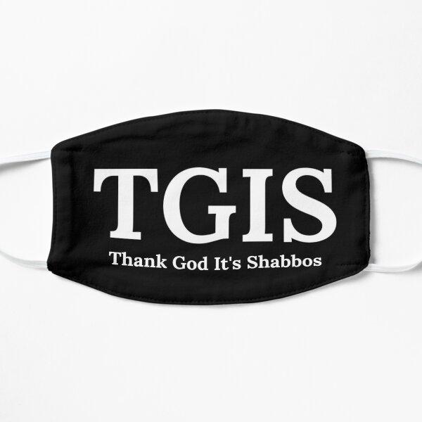 Thank God It's Shabbos TGIF Funny Jewish  Flat Mask