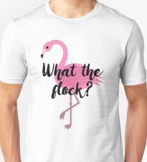 What the flock? Unisex T-Shirt