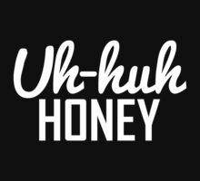 Uh Huh Honey 2  | Long Sleeve