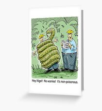 Non-poisonous Snake! Greeting Card