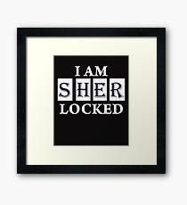 I Am Sher  Locked Framed Print