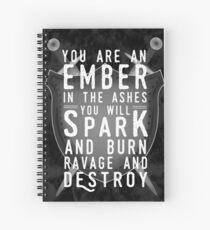 You Are An Ember In The Ashes Spiral Notebook