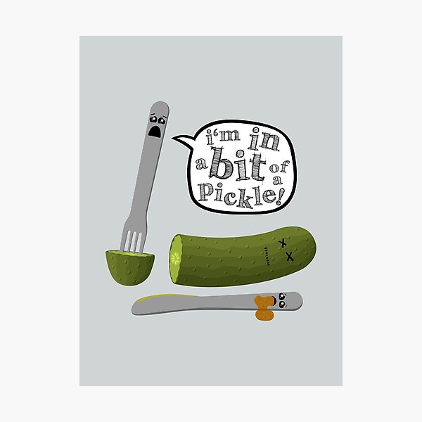 Don't play with dead pickles Photographic Print
