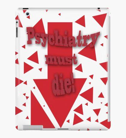 Psychiatry must die! iPad Case/Skin