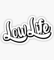 Fancy LowLife Sticker