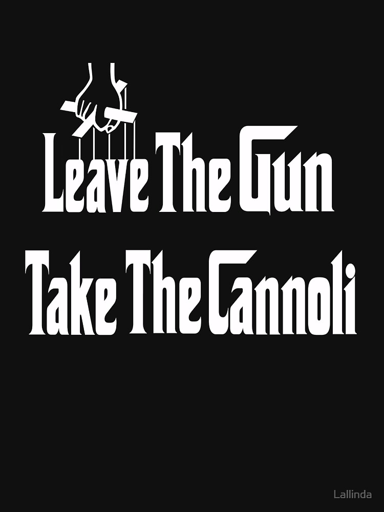 Leave The Gun Take The Cannoli | Unisex T-Shirt