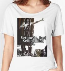 Seriously Just Kellin Quinn It! Women's Relaxed Fit T-Shirt