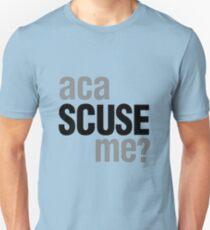 Aca Scuse Me Unisex T-Shirt