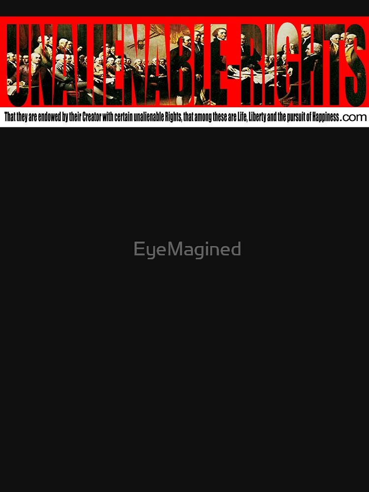 Our Unalienable Rights by EyeMagined