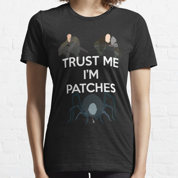Trust me, I'm Patches! Essential T-Shirt