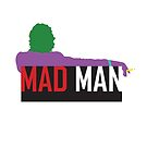 Mad Man by jrwcole