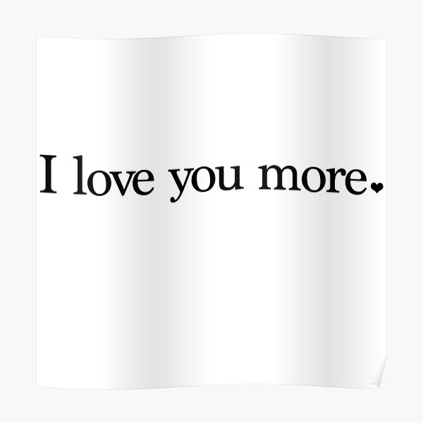 I love you more. Poster