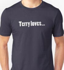 Terry Loves T-Shirt