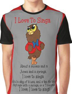 Owl Jolson  I love to Singa! Graphic T-Shirt