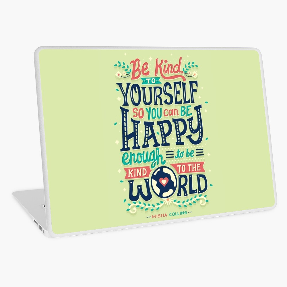 Be kind to yourself Laptop Skin