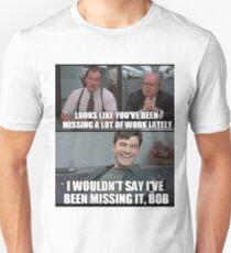 "Not really ""MISSING"" it, Bob... T-Shirt"