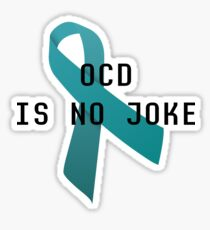 OCD is no joke Sticker