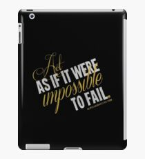 Impossible To Fail Quote T-shirts & Homewares iPad Case/Skin