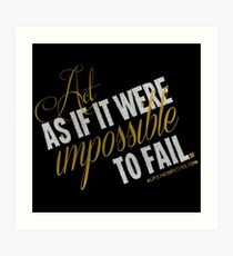 Impossible To Fail Quote T-shirts & Homewares Art Print