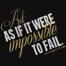 Impossible To Fail Quote T-shirts & Homewares by Champion The Documentary