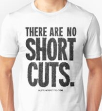 There Are No Short Cuts Black Text Quote T-shirts & Homewares Unisex T-Shirt