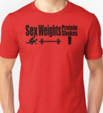 Sex, Weights, Protein Shakes T-Shirt