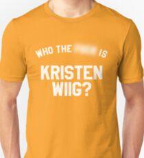 Who TF is Kristen Wiig? Unisex T-Shirt