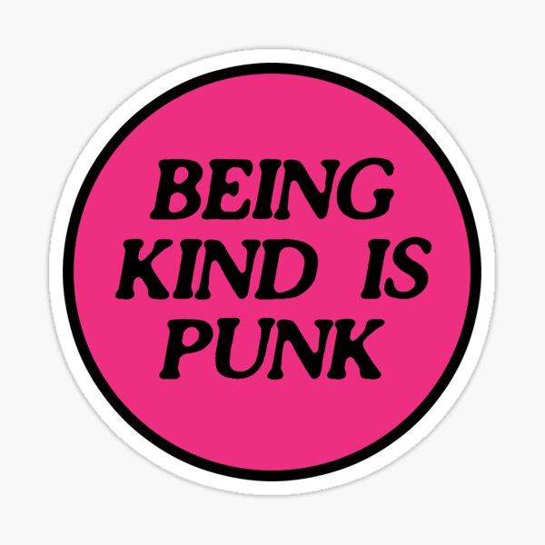 being kind is punk | pink 2 Sticker