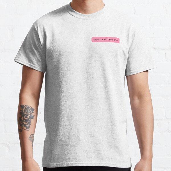 netflix et étouffe moi T-shirt classique