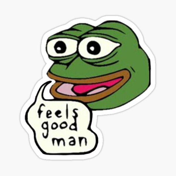 Feels good man           - pepe Sticker