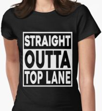 Straight Outta Top Lane Womens Fitted T-Shirt