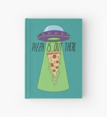 Pizza is out there Hardcover Journal