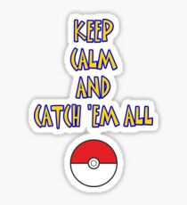 KEEP CALM AND CATCH 'EM ALL Sticker
