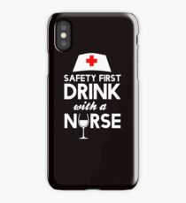 Safety first drink with a nurse iPhone Case/Skin