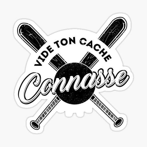 Vide ton cache Connasse ! Sticker