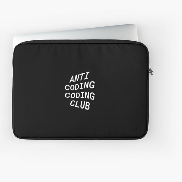 Anti Coding Coding Club Laptop Sleeve