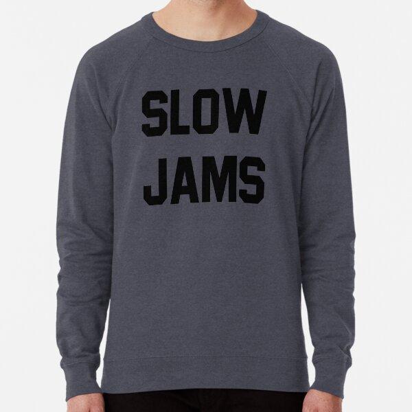 slow jams Lightweight Sweatshirt