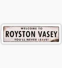 League of Gentlemen - Welcome To Royston Vasey | You'll Never Leave Sticker