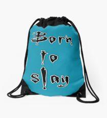 Born to slay Drawstring Bag